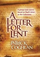 A Letter For Lent: A Group Lent Course Based on Paul's Letter to the Colossians Paperback