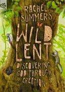 Wild Lent: Discovering God Through Creation
