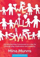 We All Share: Introducing Holy Communion to Under 5s Through Play, Exploration and Creativity Paperback