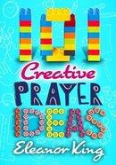 101 Creative Prayer Ideas (Ages 3-11) Paperback