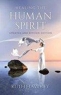 Healing the Human Spirit Paperback