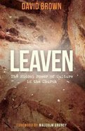 Leaven: The Hidden Power of Culture in the Church Paperback