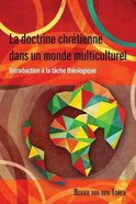 Doctrine Chrtienne Dans Un Monde Multiculturel, La: Introduction a La Tache Thaeologique