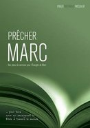 Precher Marc: Des Plans De Sermons Pour L'evagile De Marc