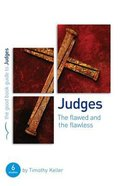 The Judges: Flawed and the Flawless (6 Studies) (The Good Book Guides Series) Paperback