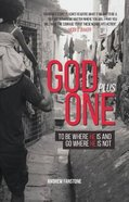 God Plus One: To Be Where He is and to Go Where He is Not Paperback