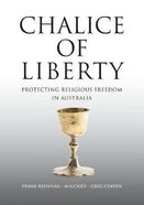 Chalice of Liberty: Protecting Religious Freedom in Australia Paperback