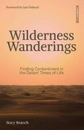 Wilderness Wanderings: Finding Contentment in the Desert Times of Life Paperback