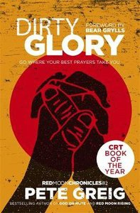 Dirty Glory - Go Where Your Best Prayers Take You (#02 in Red Moon Chronicles Series)