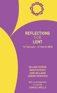 Reflections For Lent 2018: 14 Feb - 31 March 2018