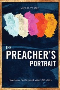 The Preachers Portrait: Five New Testament Word Studies