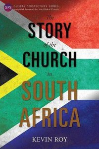 The Story of the Church in South Africa (Global Perspectives Series)
