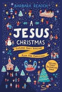A Jesus Christmas: Explore Gods Amazing Plan For Christmas