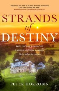 Strands of Destiny: How God Used a Crashed Car to Envision and Build a Ministry That Touches the Nations