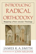 Introducing Radical Orthodoxy Paperback