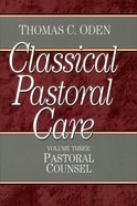 Pastoral Counsel (#03 in Classical Pastoral Care Series)