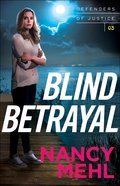 Blind Betrayal (#03 in Defenders Of Justice Series) Paperback