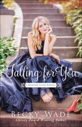 Falling For You (#02 in Bradford Sisters Romance Series) Paperback