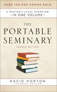 The Portable Seminary: A Master's Level Overview in One Volume (Second Edition)