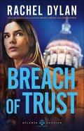 Breach of Trust (#03 in Atlanta Justice Series) Paperback