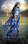 Until the Mountains Fall (#03 in Cities Of Refuge Series) Paperback