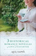 3in1: All For Love - 3 Historical Romance Novellas of Love and Laughter Paperback