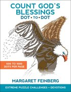 Count God's Blessings Dot-To-Dot: Extreme Puzzle Challenges Plus Devotions Paperback