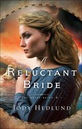 A Reluctant Bride (#01 in The Bride Ships Series)