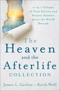 The Heaven and the Afterlife Collection: 2in1 Volume of True Stories and Honest Answers About the World Beyond Paperback