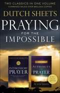 Praying For the Impossible: Two Classics in One Volume Paperback