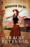Wherever You Go (Large Print) (#02 in Brookstone Brides Series) Paperback