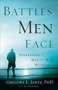 Battles Men Face: Strategies to Win the War Within Paperback