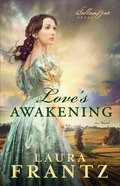 Love's Awakening (#02 in The Ballantyne Legacy Series) Paperback
