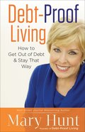 Debt-Proof Living: How to Get Out of Debt and Stay That Way Paperback