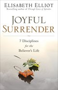 Joyful Surrender: 7 Disciplines For the Believer's Life Paperback