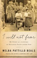 I Will Not Fear: My Story of a Lifetime of Building Faith Under Fire Paperback