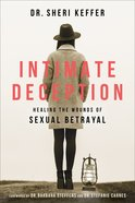 Intimate Deception: Healing the Wounds of Sexual Betrayal Paperback
