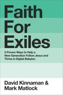 Faith For Exiles: 5 Ways For a New Generation to Follow Jesus in Digital Babylon Hardback