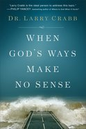 When God's Ways Make No Sense Hardback