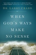 When God's Ways Make No Sense Paperback