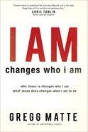 I Am Changes Who I Am Paperback