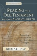 Reading the Old Testament With the Ancient Church (Evangelical Ressourcement: Ancient Sources For The Church's Future Series) Paperback