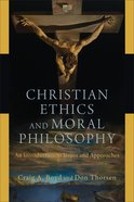 Christian Ethics and Moral Philosophy: An Introduction to Issues and Approaches