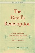 The Devil's Redemption: A New History and Interpretation of Christian Universalism Hardback