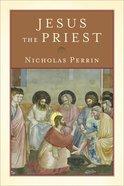 Jesus the Priest Paperback