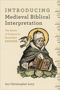 Introducing Medieval Biblical Interpretation: The Senses of Scripture in Premodern Exegesis Paperback