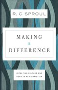 Making a Difference: Impacting Culture and Society as a Christian Paperback