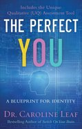 The Perfect You: A Blueprint For Identity Paperback