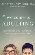Welcome to Adulting: Navigating Faith, Friendship, Finances, and the Future Paperback