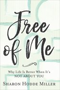 Free of Me: Why Life is Better When It's Not About You (Curriculum Kit) Pack